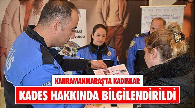Kahramanmaraş'ta kadınlar KADES hakkında bilgilendirildi