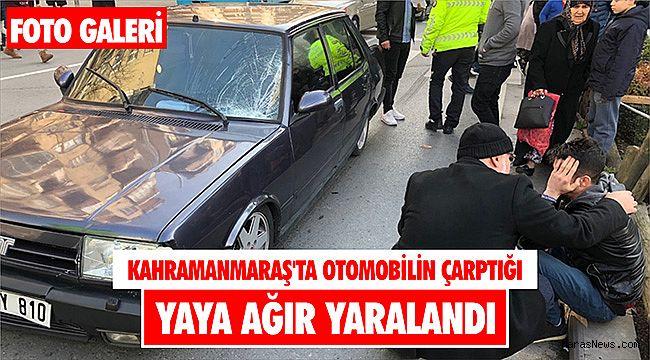 Kahramanmaraş'ta otomobilin çarptığı yaya ağır yaralandı
