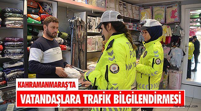 Kahramanmaraş'ta vatandaşlara trafik bilgilendirmesi