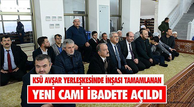 KSÜ Avşar yerleşkesinde inşası tamamlanan yeni Cami ibadete açıldı