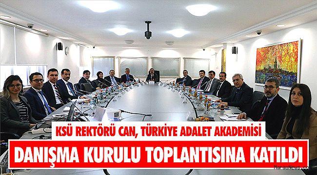 KSÜ Rektörü Can, Türkiye adalet akademisi danışma kurulu toplantısına katıldı
