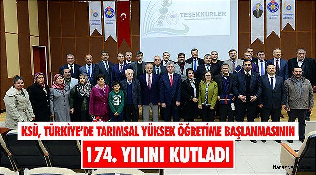 KSÜ, Türkiye'de tarımsal yüksek öğretime başlanmasının 174. yılını kutladı