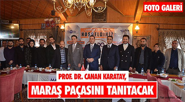 Prof. Dr. Canan Karatay, Maraş paçasını tanıtacak