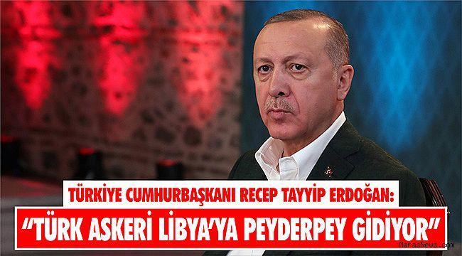 """""""Türk askeri Libya'ya peyderpey gidiyor"""""""