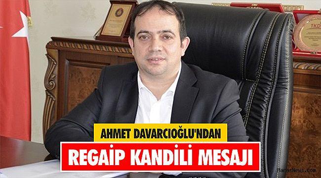 Ahmet Davarcıoğlu'ndan Regaip Kandili Mesajı
