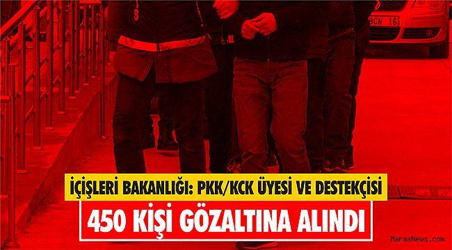 İçişleri Bakanlığı: PKK/KCK üyesi ve destekçisi 450 kişi gözaltına alındı