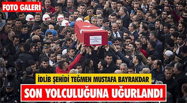 İdlib şehidi Teğmen Mustafa Bayrakdar son yolculuğuna uğurlandı