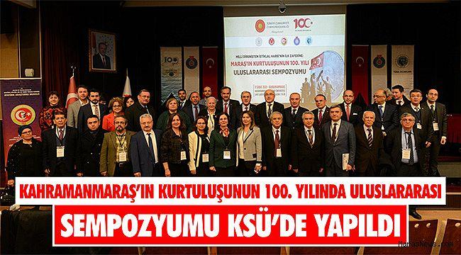 Kahramanmaraş'ın Kurtuluşunun 100. Yılında Uluslararası Sempozyumu KSÜ'de yapıldı