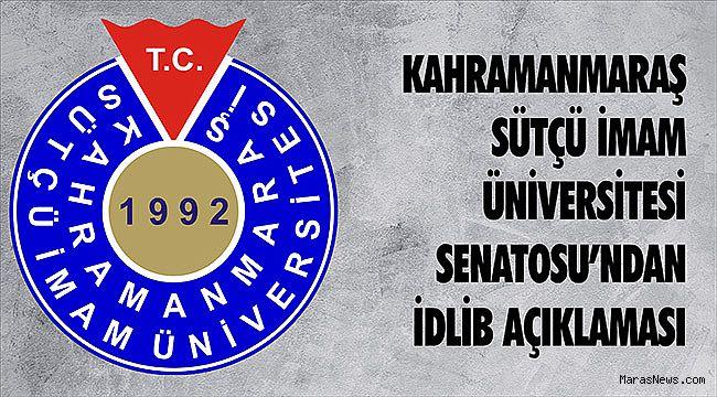 Kahramanmaraş Sütçü İmam Üniversitesi Senatosu'ndan İdlib Açıklaması