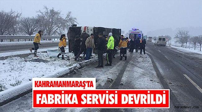Kahramanmaraş'ta fabrika servisinin devrilmesi sonucu 9 kişi yaralandı