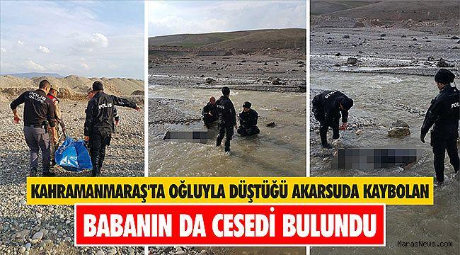 Kahramanmaraş'ta oğluyla düştüğü akarsuda kaybolan babanın da cesedi bulundu