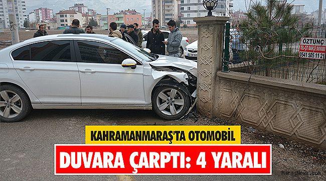Kahramanmaraş'ta otomobil duvara çarptı: 4 yaralı