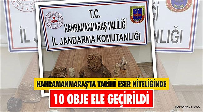 Kahramanmaraş'ta tarihi eser niteliğinde 10 obje ele geçirildi