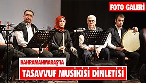 Kahramanmaraş'ta tasavvuf musikisi dinletisi