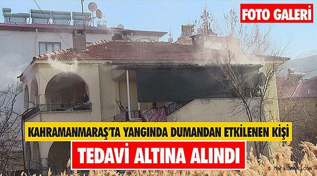 Kahramanmaraş'ta yangında dumandan etkilenen kişi tedavi altına alındı