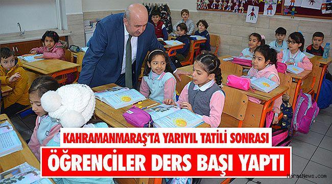 Kahramanmaraş'ta yarıyıl tatili sonrası öğrenciler ders başı yaptı