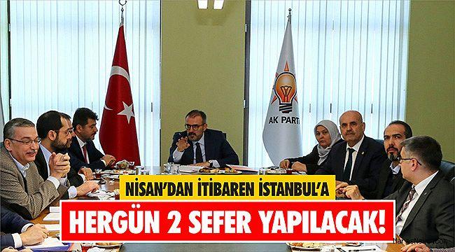 Nisan'dan itibaren İstanbul'a hergün 2 sefer yapılacak!