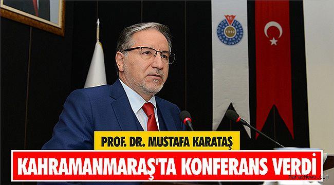 Prof. Dr. Mustafa Karataş Kahramanmaraş'ta konferans verdi