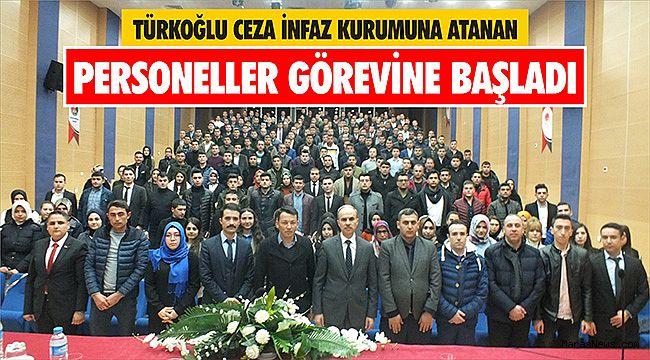 Türkoğlu Ceza İnfaz Kurumuna atanan personeller görevine başladı