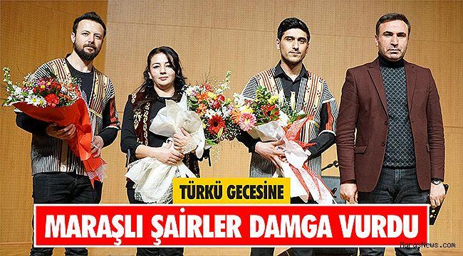 Türkü Gecesine Maraşlı şairler damga vurdu