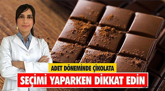 Adet döneminde çikolata seçimi yaparken dikkat edin