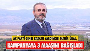 AK Parti Genel Başkan Yardımcısı Mahir Ünal Kampanyaya 3 maaşını bağışladı