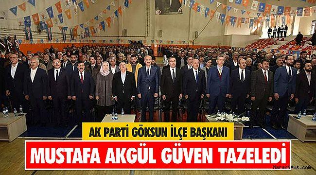 Ak Parti Göksun İlçe Başkanı Mustafa Akgül güven tazeledi