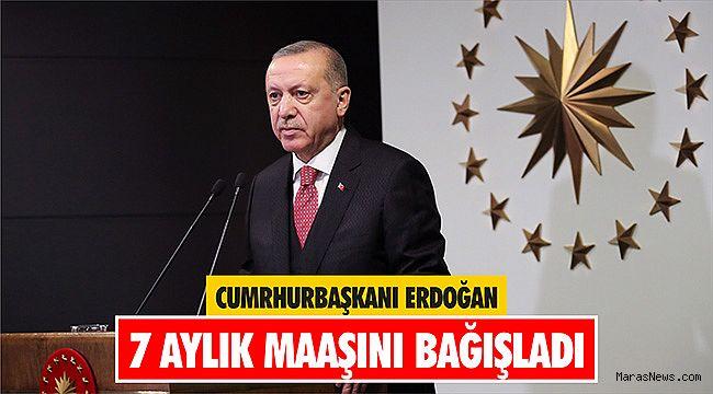 Cumrhurbaşkanı Erdoğan 7 aylık maaşını bağışladı