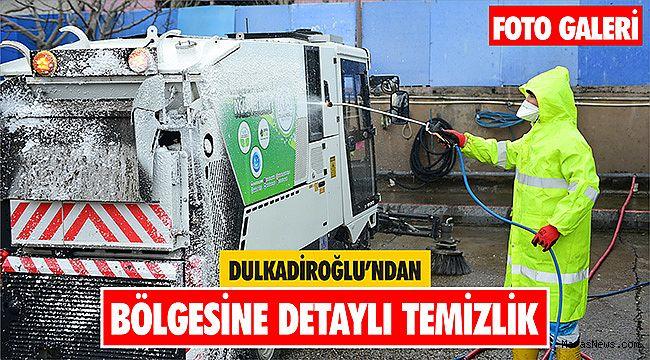 Dulkadiroğlu'ndan bölgesine detaylı temizlik