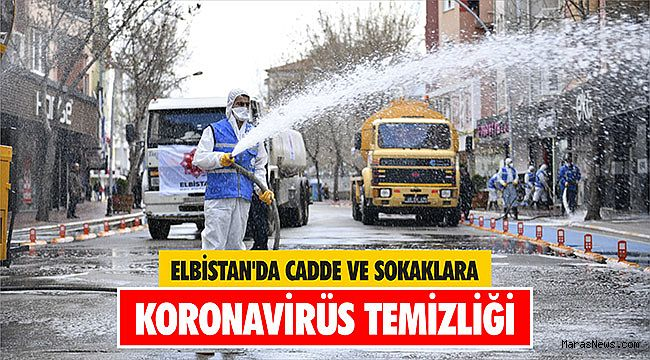 Elbistan'da cadde ve sokaklara koronavirüs temizliği