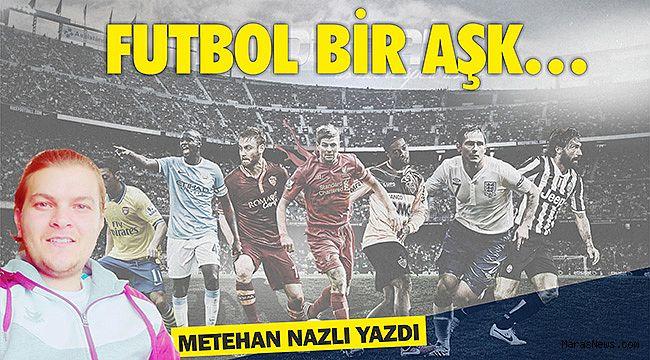 Futbol bir aşk…