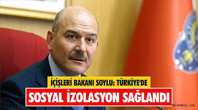 İçişleri Bakanı Soylu: Türkiye'de sosyal izolasyon sağlandı