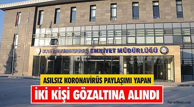 Kahramanmaraş'ta asılsız koronavirüs paylaşımı yapan iki kişi gözaltına alındı