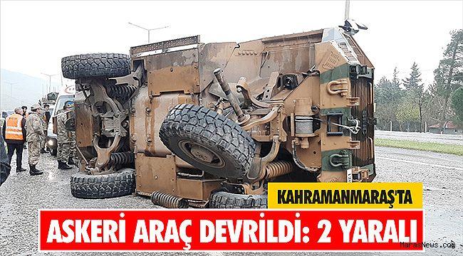 Kahramanmaraş'ta askeri araç devrildi: 2 yaralı