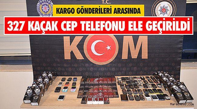 Kahramanmaraş'ta kargo gönderileri arasında 327 kaçak cep telefonu ele geçirildi