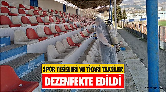 Kahramanmaraş'ta spor tesisleri ve ticari taksiler dezenfekte edildi