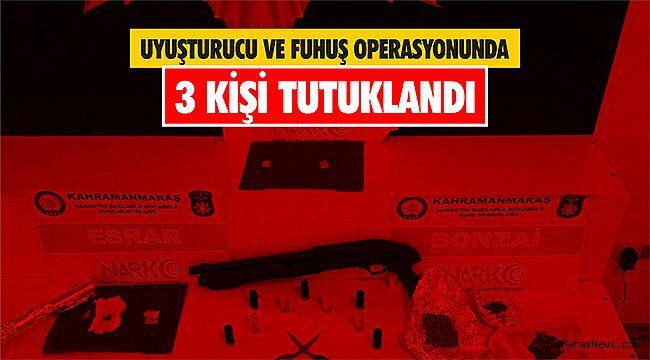 Kahramanmaraş'ta uyuşturucu ve fuhuş operasyonunda 3 kişi tutuklandı
