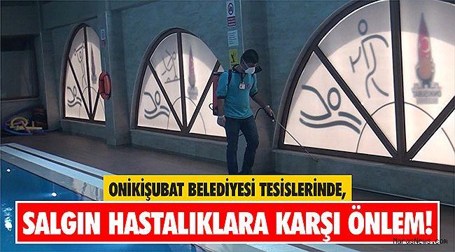 Onikişubat Belediyesi tesislerinde salgın hastalıklara karşı önlem!