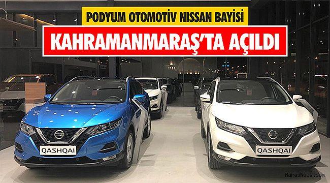 Podyum Otomotiv Nissan Bayisi Kahramanmaraş'ta açıldı