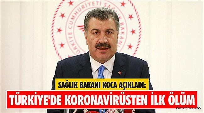Sağlık Bakanı Koca açıkladı: Türkiye'de koronavirüsten ilk ölüm