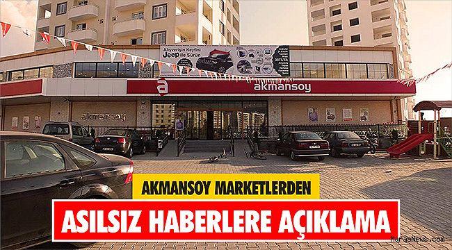 Akmansoy Marketlerden asılsız haberlerle ilgili açıklama geldi