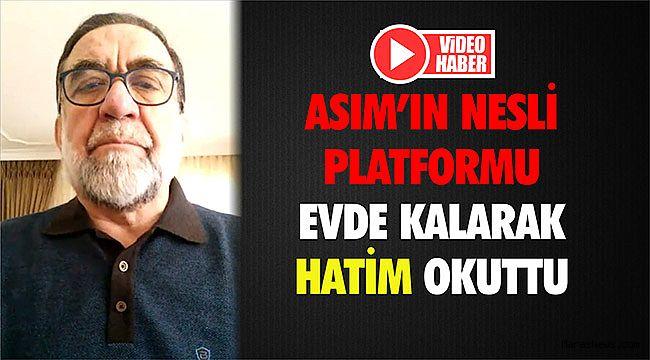 Asım'ın Nesli Platformu Evde Kalarak Hatim Okuttu