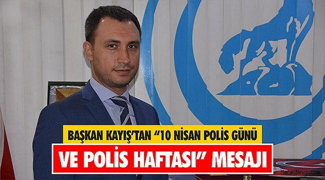 """Başkan Kayış'tan """"10 Nisan Polis Günü ve Polis Haftası"""" mesajı"""