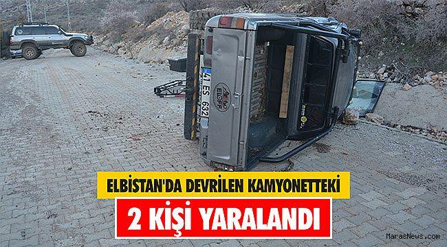 Elbistan'da devrilen kamyonetteki 2 kişi yaralandı
