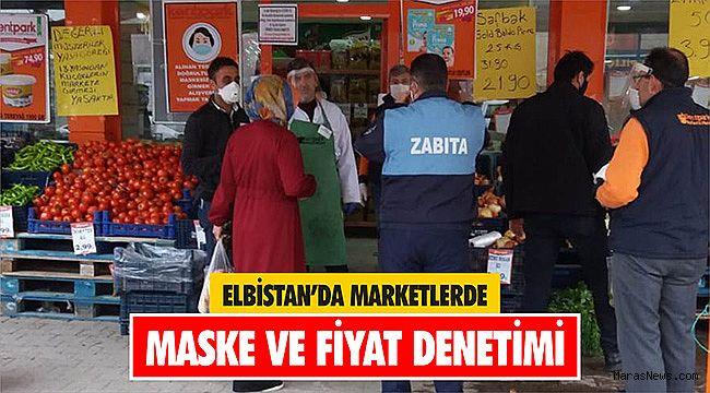 Elbistan'da marketlerde maske ve fiyat denetimi