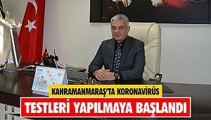 Kahramanmaraş'ta Koronavirüs testleri yapılmaya başlandı