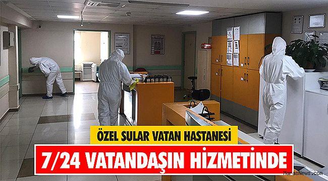 Özel Sular Vatan Hastanesi Sık Sık Dezenfekte Ediliyor