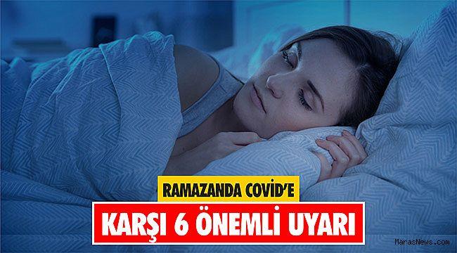 Ramazanda Covid'e karşı 6 önemli uyarı