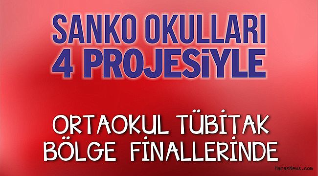 SANKO Okullarının dört projesi bölge finallerinde