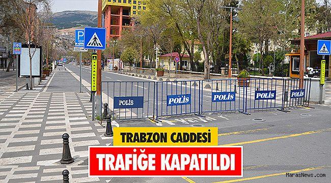 Trabzon Caddesi trafiğe kapatıldı